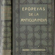 Libros antiguos: SWAMI VIVEKANANDA : EPOPEYAS DE LA ANTIGUA INDIA (ANTONIO ROCH, C. 1930). Lote 125307235