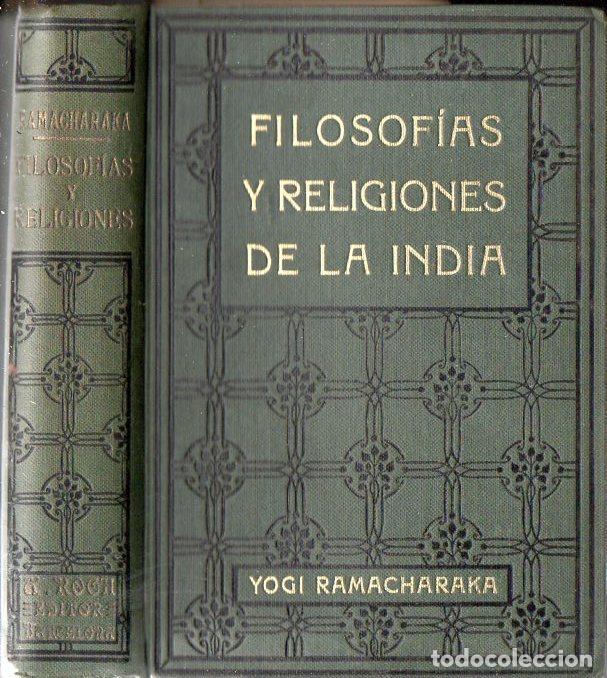 YOGI RAMACHARAKA : FILOSOFÍAS Y RELIGIONES DE LA INDIA (ANTONIO ROCH, C. 1930) (Libros Antiguos, Raros y Curiosos - Parapsicología y Esoterismo)