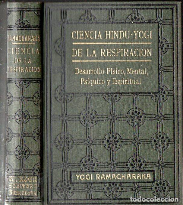 YOGI RAMACHARAKA : CIENCIA HINDU YOGI DE LA RESPIRACION (ANTONIO ROCH, C. 1930) (Libros Antiguos, Raros y Curiosos - Parapsicología y Esoterismo)