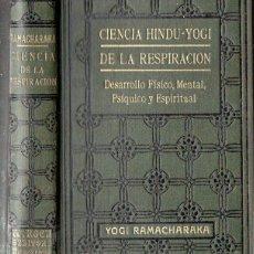 Libros antiguos: YOGI RAMACHARAKA : CIENCIA HINDU YOGI DE LA RESPIRACION (ANTONIO ROCH, C. 1930). Lote 125307423