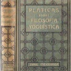 Libros antiguos: SWAMI VIVEKANANDA : PLÁTICAS SOBRE FILOSOFÍA YOGUÍSTICA (ANTONIO ROCH, C. 1930). Lote 125308059