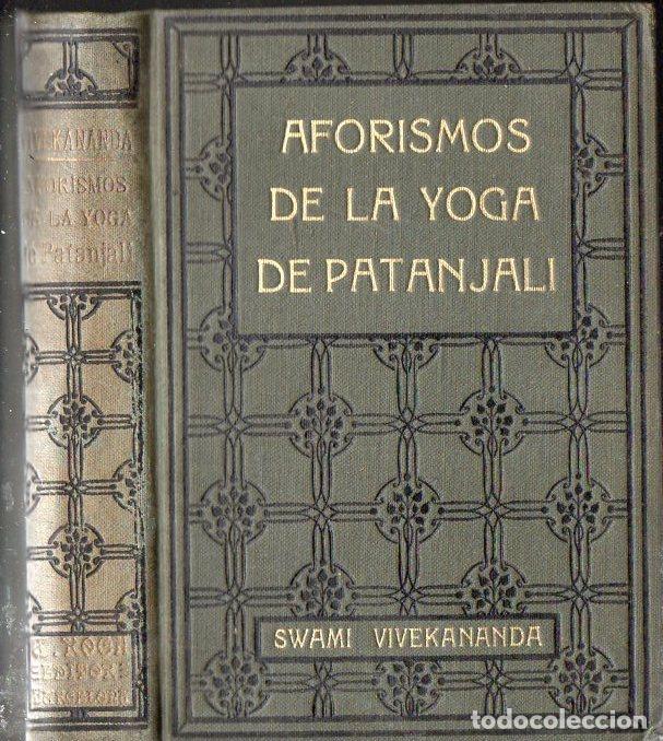 SWAMI VIVEKANANDA : AFORISMOS DE LA YOGA DE PATANJALI (ANTONIO ROCH, C. 1930) (Libros Antiguos, Raros y Curiosos - Parapsicología y Esoterismo)