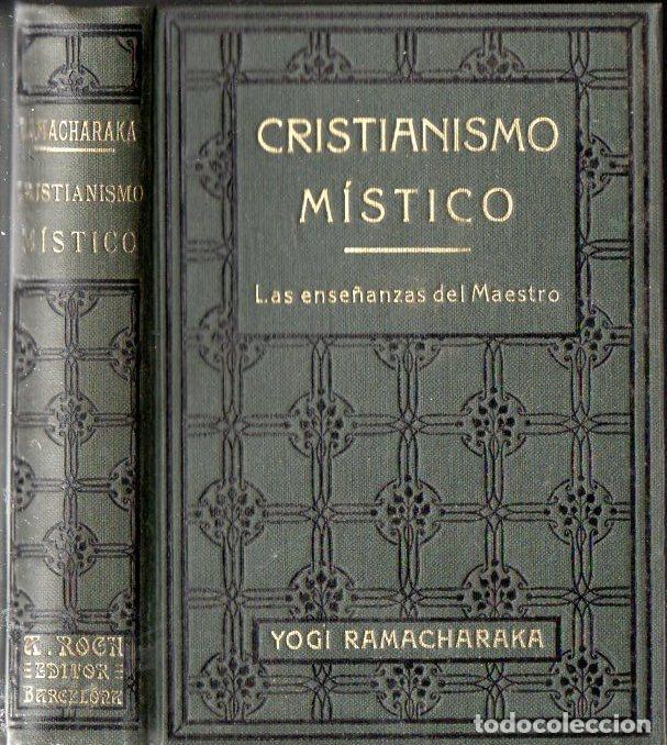 YOGI RAMACHARAKA : CRISTIANISMO MÍSTICO (ANTONIO ROCH, C. 1930) (Libros Antiguos, Raros y Curiosos - Parapsicología y Esoterismo)
