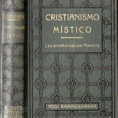 Libros antiguos: YOGI RAMACHARAKA : CRISTIANISMO MÍSTICO (ANTONIO ROCH, C. 1930). Lote 125308279