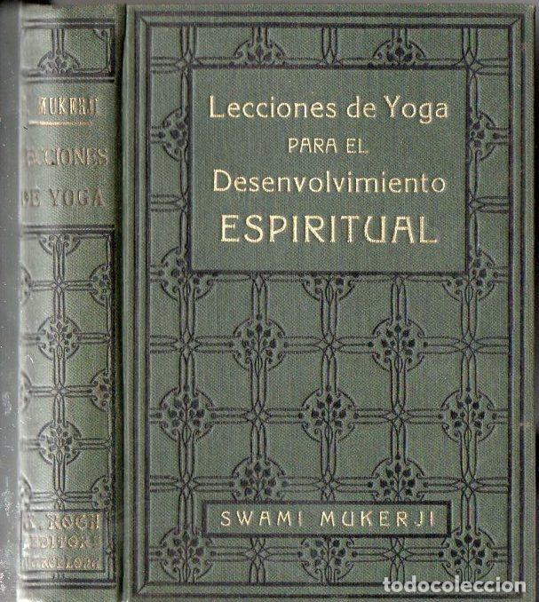SWAMI MUKERJI : LECCIONES DE YOGA PARA EL DESENVOLVIMIENTO ESPIRITUAL (ANTONIO ROCH, C. 1930) (Libros Antiguos, Raros y Curiosos - Parapsicología y Esoterismo)