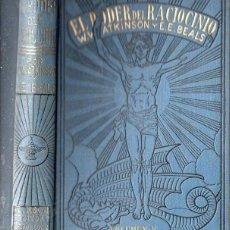 Libros antiguos: ATKINSON Y BEALS : EL PODER DEL RACIOCINIO (ANTONIO ROCH, C. 1930). Lote 125310411