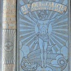 Libros antiguos: ATKINSON Y BEALS : EL PODER DEL CARACTER (ANTONIO ROCH, C. 1930). Lote 125311983