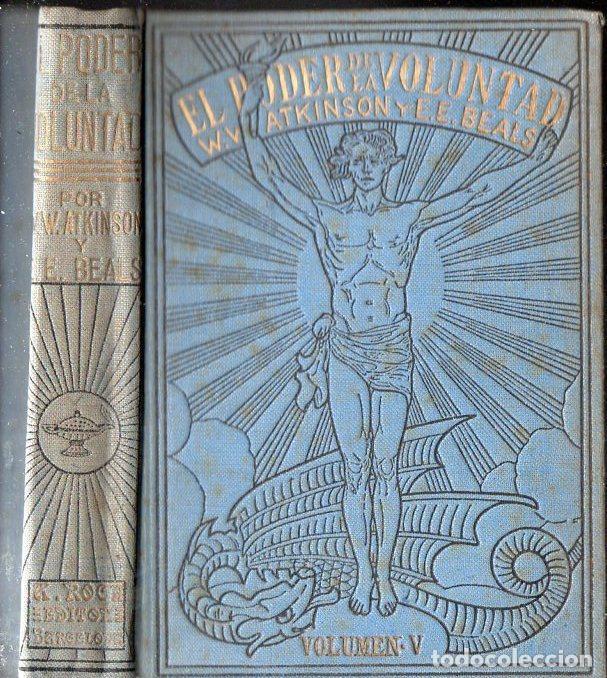 ATKINSON Y BEALS : EL PODER DE LA VOLUNTAD (ANTONIO ROCH, C. 1930) (Libros Antiguos, Raros y Curiosos - Parapsicología y Esoterismo)