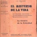Libros antiguos: WOLMAR . EL MISTERIO DE LA VIDA - LA CIENCIA DE LA FELICIDAD (C. 1930). Lote 125324623