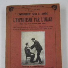 Libros antiguos: L'ENSEIGNEMENT DE L'HYPNOTISME PAR L'IMAGE, J. FILIATRE, ALLIER. 13X18CM. Lote 125382027