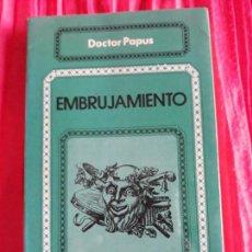 Libros antiguos: EMBRUJAMIENTO - DR. PAPUS. Lote 125411815