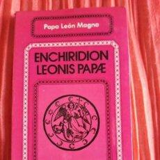 Libros antiguos: ENCHIRIDION LEONIS PAPAE- PAPA LEÓN MAGNO. Lote 125412543