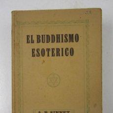 Libros antiguos: EL BUDDHISMO ESOTÉRICO, A. P. SINNETT, 1926, BIBLIOTECA ORIENTALISTA, BARCELONA. 12,5X18,5CM. Lote 125700179