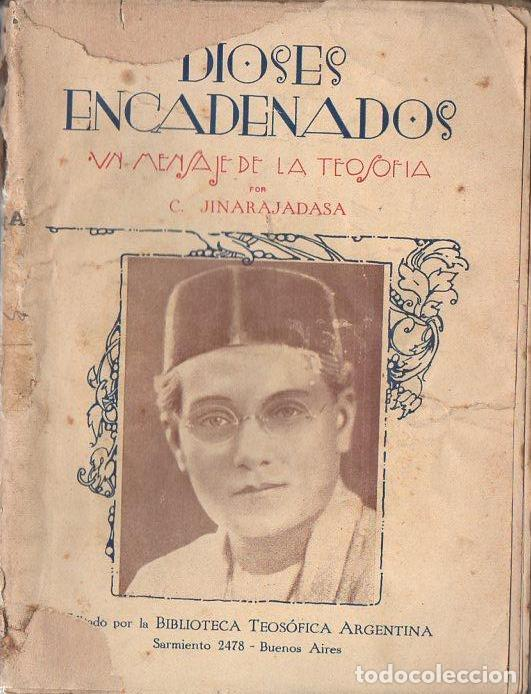 JINARAJADASA: DIOSES ENCADENADOS (TEOSÓFICA ARGENTINA, 1929) (Libros Antiguos, Raros y Curiosos - Parapsicología y Esoterismo)
