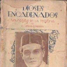 Libros antiguos: JINARAJADASA: DIOSES ENCADENADOS (TEOSÓFICA ARGENTINA, 1929). Lote 125723139