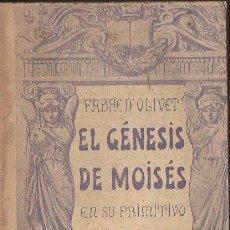 Libros antiguos: FABRE D' OLIVET : EL GÉNESIS DE MOISÉS EN SU PRIMITIVO SIGNIFICADO TEOSÓFICO (BAUZÁ, S.F.). Lote 125726279