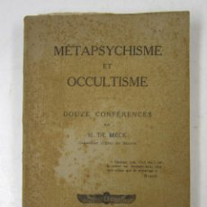 Libros antiguos: MÉTAPSYCHISME ET OCCULTISME, M. DE MECK, 1928, PARIS. 14X22CM. Lote 125727331