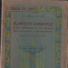 Libros antiguos: SWINGLE Y DOW : EL ARTE DE DOMINARSE Y DOMINAR A LOS DEMÁS (OSSÓ, S.F.). Lote 125730827