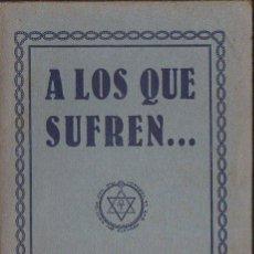 Libros antiguos: AIMÉE BLECH : A LOS QUE SUFREN (ORIENTALISTA, 1926). Lote 125734355