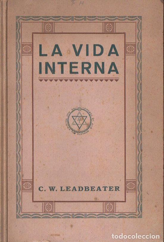 LEADBEATER : LA VIDA INTERNA (MAYNADÉ, 1925) (Libros Antiguos, Raros y Curiosos - Parapsicología y Esoterismo)