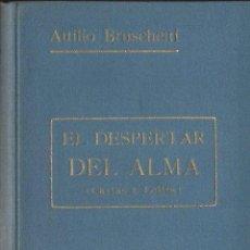 Libros antiguos: ATILIO BRUSCHETTI : EL DESPERTAR DEL ALMA - CARTAS A LOLITA (ANTONIO ROCH, C. 1930). Lote 125744311