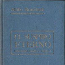 Libros antiguos: ATILIO BRUSCHETTI : EL SUSPIRO ETERNO - RECIENTES CARTAS A PEPITA (ANTONIO ROCH, C. 1930). Lote 125744815