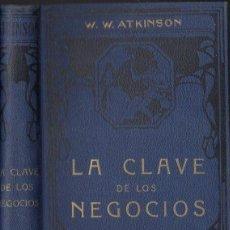 Libros antiguos: W. W. ATKINSON : LA CLAVE DE LOS NEGOCIOS (FELIU Y SUSANNA. C. 1925). Lote 125822871