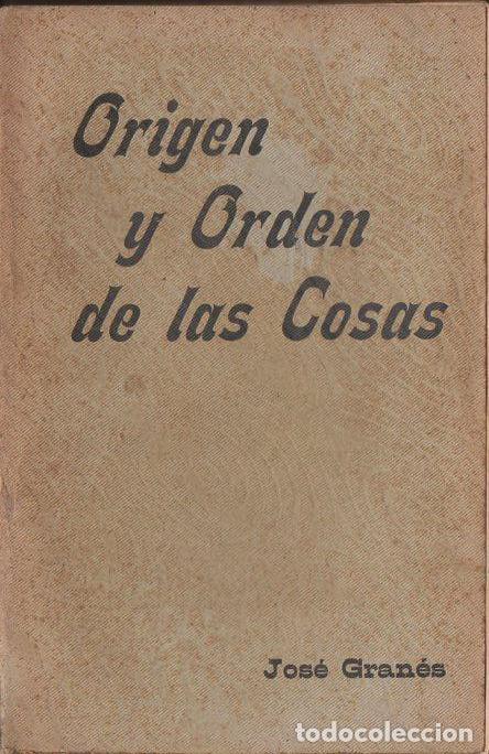 JOSÉ GRANÉS : ORIGEN Y ORDEN DE LAS COSAS (ORIENTALISTA, 1906) (Libros Antiguos, Raros y Curiosos - Parapsicología y Esoterismo)