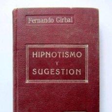 Libros antiguos: HIPNOTISMO Y SUGESTIÓN FERNANDO GIRBAL CASA EDITORIAL MAUCCI. Lote 125956555