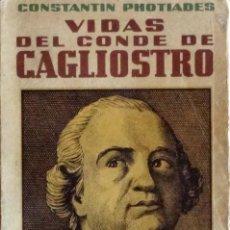 Libros antiguos: VIDAS DEL CONDE DE CAGLIOSTRO (LES VIES DU COMPTE DE CAGLIOSTRO) - CONSTANTIN PHOTIADES. Lote 126039511