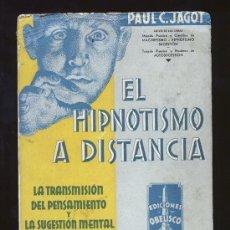 Libros antiguos: EL HIPNOTISMO A DISTANCIA. PAUL G. JAGOT. 1935 1ª EDICIÓN. Lote 126083503