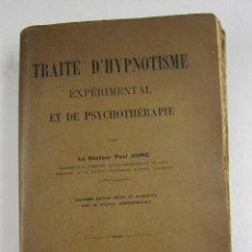 Libros antiguos: TRAITÉ D'HYPNOTISME EXPÉRIMENTAL ET DE PSYCHOTHÉRAPIE, PAUL JOIRE, 1914, PARIS. 23X14,5CM. Lote 126349131