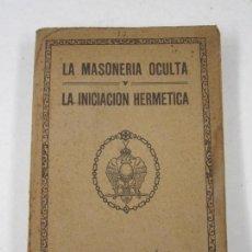 Livros antigos: LA MASONERÍA OCULTA, LA INICIACIÓN HERMÉTICA, J. M. RAGÓN, 1929, BARCELONA. 15X22CM. Lote 126452655