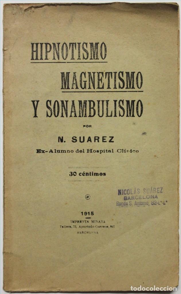 HIPNOTISMO, MAGNETISMO Y SONAMBULISMO. - SUAREZ, N. (Libros Antiguos, Raros y Curiosos - Parapsicología y Esoterismo)