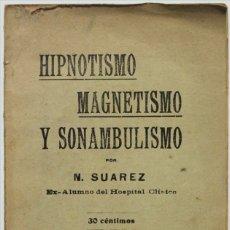 Libros antiguos: HIPNOTISMO, MAGNETISMO Y SONAMBULISMO. - SUAREZ, N.. Lote 123250624