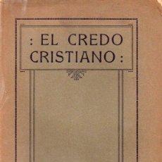 Libros antiguos: LEADBEATER : EL CREDO CRISTIANO (ORIENTALISTA TEOSÓFICA, 1922). Lote 126493899