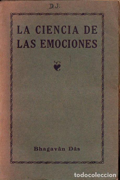 BHAGAVAN DAS : LA CIENCIA DE LAS EMOCIONES (ORIENTALISTA TEOSÓFICA, 1922) (Libros Antiguos, Raros y Curiosos - Parapsicología y Esoterismo)