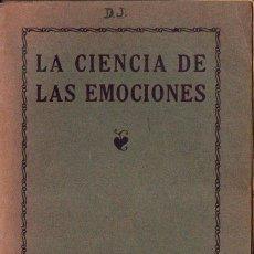 Libros antiguos: BHAGAVAN DAS : LA CIENCIA DE LAS EMOCIONES (ORIENTALISTA TEOSÓFICA, 1922). Lote 126494319