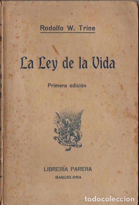 RODOLFO TRINE : LA LEY DE LA VIDA (PARERA, 1912) (Libros Antiguos, Raros y Curiosos - Parapsicología y Esoterismo)