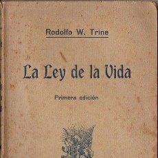 Libros antiguos: RODOLFO TRINE : LA LEY DE LA VIDA (PARERA, 1912). Lote 126494811