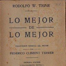 Libros antiguos: RODOLFO TRINE : LO MEJOR DE LO MEJOR (PARERA Y ROCH, S.F.). Lote 126495027