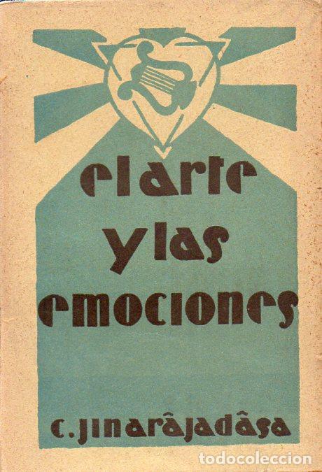 JINARAJADASA: EL ARTE Y LAS EMOCIONES (ORIENTALISTA, 1930) (Libros Antiguos, Raros y Curiosos - Parapsicología y Esoterismo)