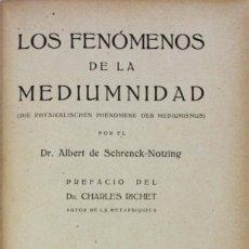 Libros antiguos: LOS FENÓMENOS DE LA MEDIUMNIDAD. (DIE PHYSIKALISCHEN PHÉNOMENE DES MEDIUMISMUS). - SCHRENCK-NOTZING,. Lote 123246723