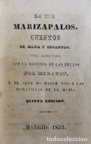 Old books: LA TÍA MARIZAPALOS. CUENTOS DE MAJIA Y ENCANTOS. Obra aumentada con la Historia de las brujas por... - Foto 2 - 123268342