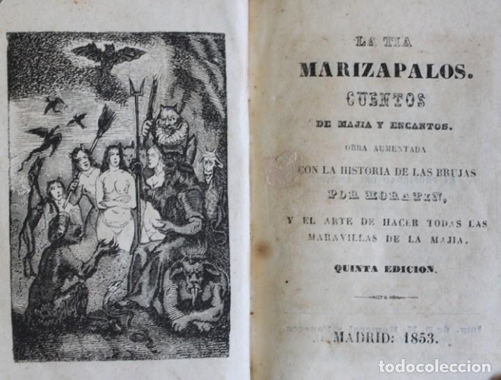 Old books: LA TÍA MARIZAPALOS. CUENTOS DE MAJIA Y ENCANTOS. Obra aumentada con la Historia de las brujas por... - Foto 3 - 123268342