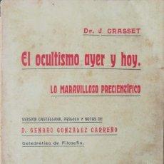 Libros antiguos: DR. J. GRASSET. EL OCULTISMO AYER Y HOY. LO MARAVILLOSO PRECIENTÍFICO. MADRID. 1909. Lote 128027959