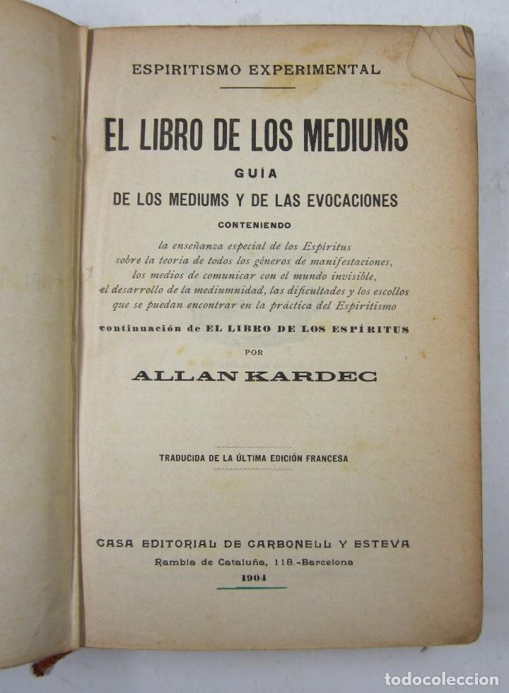 Libros antiguos: El libro de los mediums, Allan Kardec, 1904, Carbonell y Esteva, Barcelona. 16,5x22cm - Foto 3 - 128525975