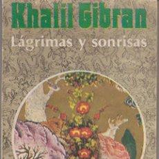 Libros antiguos: LÁGRIMAS Y SONRISAS, DE KHALIL GIBRAN, COLECCIÓN ZODÍACO. Lote 128776903