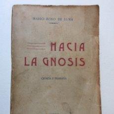 Libros antiguos: HACIA LA GNOSIS. MARIO ROSO DE LUNA. PRIMERA EDICIÓN. 1909. TEOSOFÍA, ESOTERISMO, PARAPSICOLOGÍA. Lote 128887992