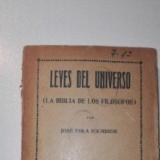 Libros antiguos: LEYES DEL UNIVERSO (LA BIBLIA DE LOS FILÓSOFOS). JOSÉ FOLA IGURBIDE. TOMO SEGUNDO 1910 EDIT. MAUCCI. Lote 129254343
